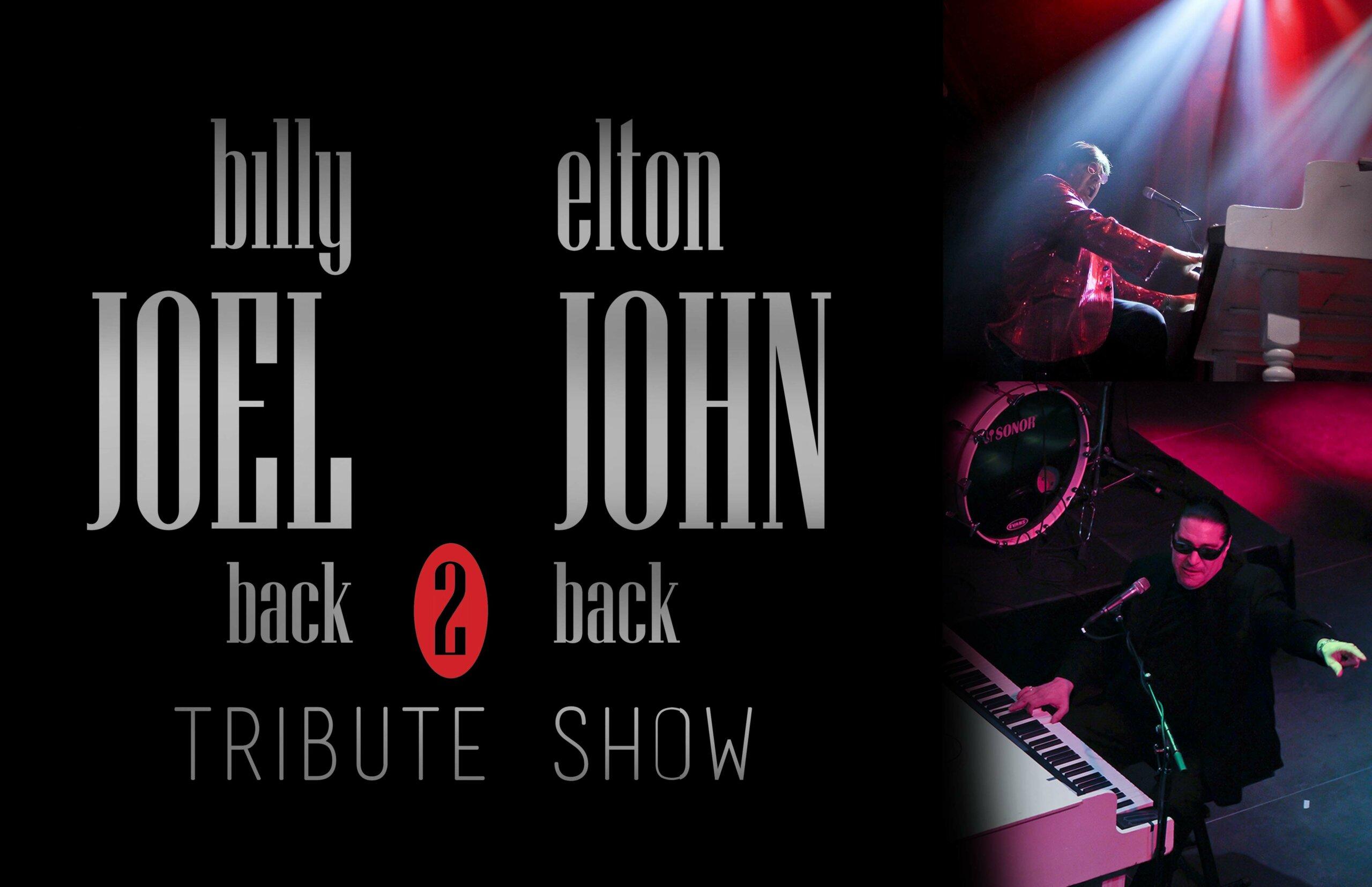 Billy Joel & Elton John back-to-back Tribute Show